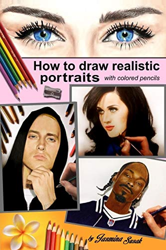 9781508406174: How to Draw Realistic Portraits: with colored pencils