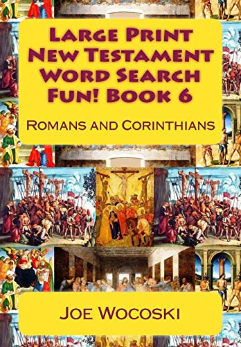9781508406310: Large Print New Testament Word Search Fun! Book 6: Romans and Corinthians (Bible Word Search Books – Large Print New Testament) (Volume 6)