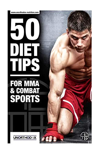 50 Diet Tips for MMA and Combat Sports: Leng, Mr M