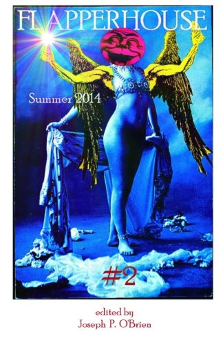 FLAPPERHOUSE #2 - Summer 2014: O'Brien, Joseph P.;