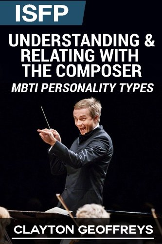 9781508408468: ISFP: Understanding & Relating with the Composer (MBTI Personality Types)