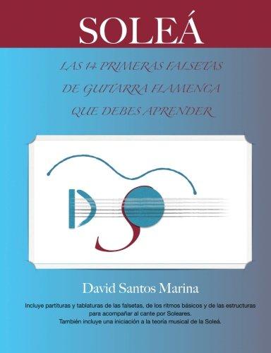 9781508408857: Soleá: Las 14 Primeras Falsetas de Guitarra Flamenca que debes aprender