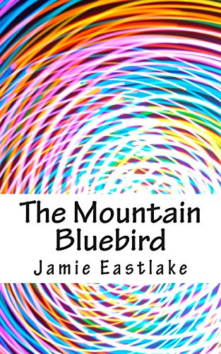 9781508412311: The Mountain Bluebird