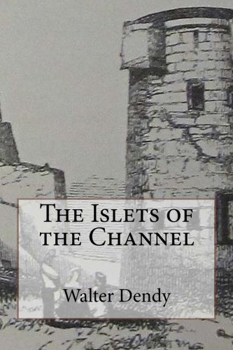 9781508413851: The Islets of the Channel