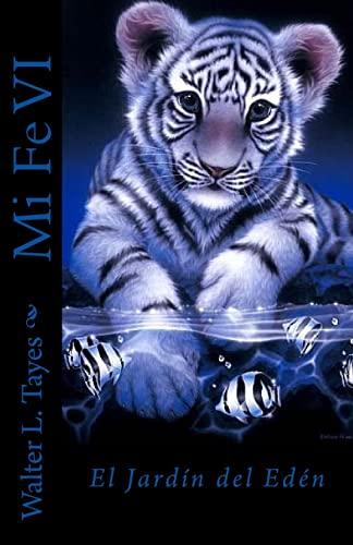 9781508414728: Mi Fe VI: Pangea, buscando el Jardin del Eden (Spanish Edition)