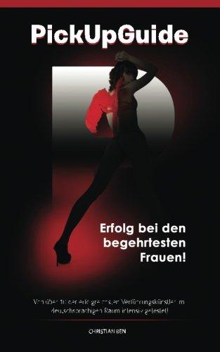 9781508415589: PickUp Guide: Erfolg bei den begehrtesten Frauen.