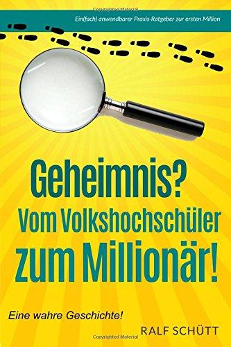 9781508416029: Geheimnis? Vom Volkshochschüler zum Millionär!: 25 geldwerte Tips zur ersten Million