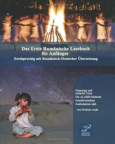 9781508416258: Das Erste Rumänische Lesebuch für Anfänger: Stufen A1 A2 Zweisprachig mit Rumänisch-deutscher Übersetzung (Gestufte Rumänische Lesebücher) (Volume 1) (Romanian Edition)