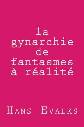 9781508416654: la gynarchie: de fantasme à réalité