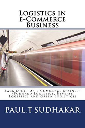 Logistics in e-Commerce Business: (Forward Logistics, Reverse: Sudhakar, Mr Paul