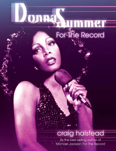 9781508416968: Donna Summer: For The Record (2nd Edition)