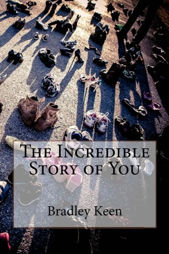 The Incredible Story of You: Keen, Bradley