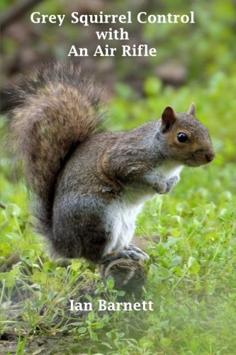 9781508418870: Grey Squirrel Control: With An Air Rifle