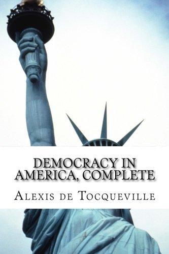 Democracy in America, Complete: de Tocqueville, Alexis