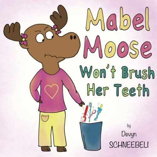 9781508421269: Mabel Moose Won't Brush Her Teeth