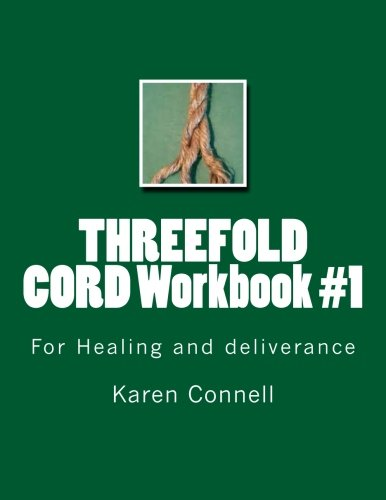 9781508421894: THREEFOLD CORD Workbook #1: For Healing and Deliverance (Volume 1)