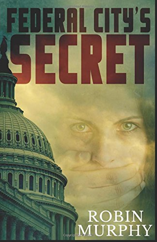 9781508422051: Federal City's Secret (Marie Bartek and the SIPS Team) (Volume 3)