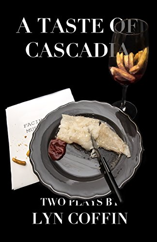 9781508422372: A Taste of Cascadia: Two short dramas, paperback book