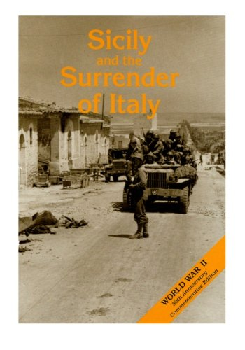Sicily and the Surrender of Italy: The Mediterranean Theater of Operations (United States Army in ...