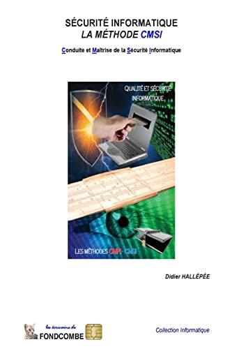9781508422396: Conduite et Maîtrise de la Sécurité Informatique: La méthode CMSI (French Edition)