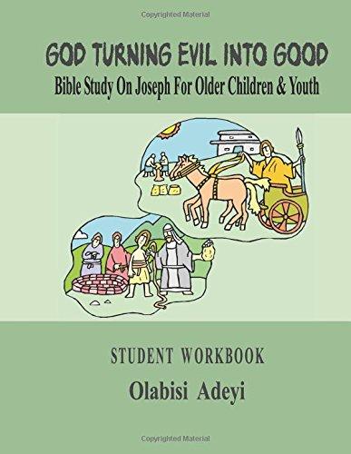 9781508422693: GOD TURNING EVIL INTO GOOD Bible Study on Joseph for Older Children & Youth: Student Workbook (Volume 2)