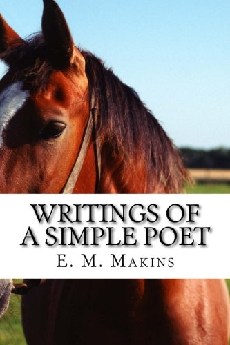 Writings of a Simple Poet: Makins, E M