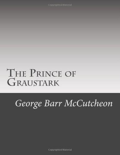The Prince of Graustark: McCutcheon, George Barr