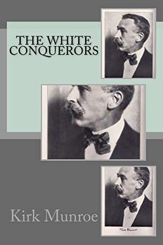9781508426530: The White Conquerors