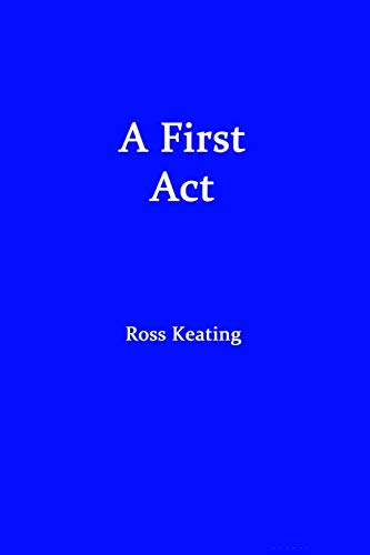 A First Act: Ross Keating