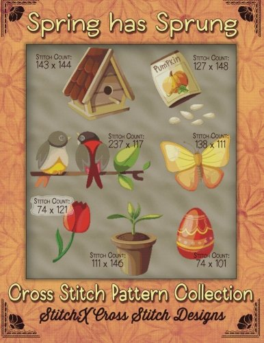 9781508428008: Spring Has Sprung Cross Stitch Pattern Collection