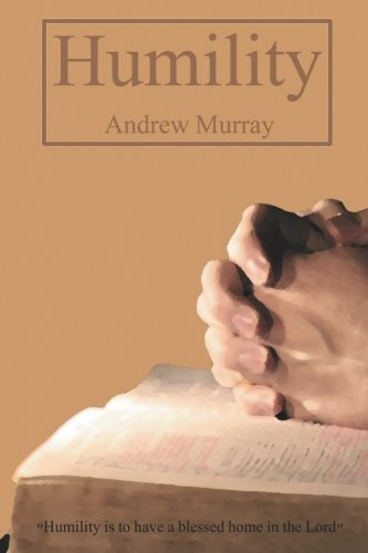 Humility by Andrew Murray: Murray, Andrew