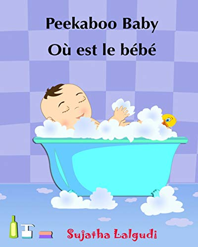 9781508429654: Children's book in French: Peekaboo baby - Où est le bébé: Children's Picture Book English-French (Bilingual Edition) Livres d'images pour les ... for children) (Volume 1) (French Edition)