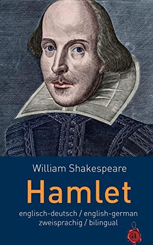 Hamlet. Shakespeare. zweisprachig / bilingual: Englisch-Deutsch English-German (German Edition...