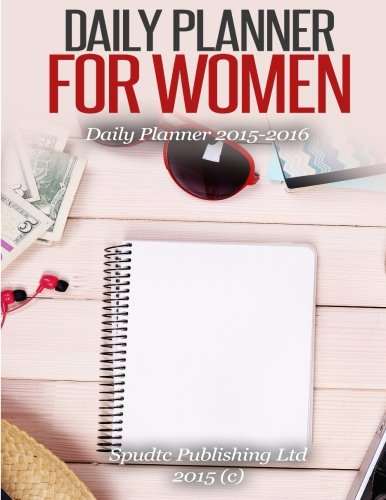 9781508432609: Daily Planner for Women: Daily Planner 2015-2016