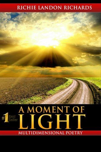9781508433491: A Moment of Light: A Multidimensional Poetry Book