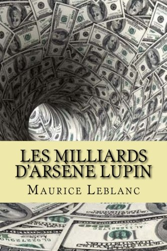 9781508434894: Les milliards d'Arsene Lupin (French Edition)