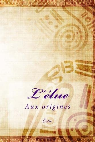 9781508436027: L'élue: Aux origines: Volume 1