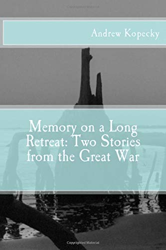 9781508436911: Memory on a Long Retreat: Two Stories about the Great War