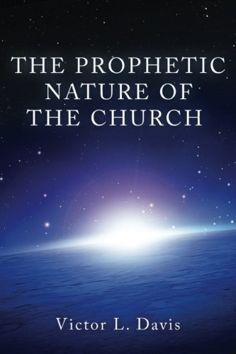 9781508437659: The Prophetic Nature of The Church