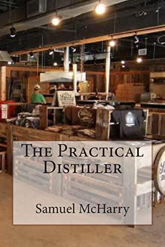 The Practical Distiller: McHarry, Samuel