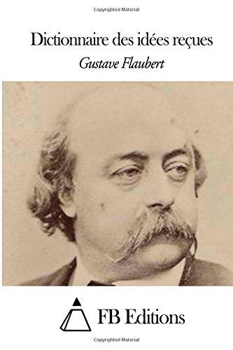 9781508441243: Dictionnaire des idées reçues (French Edition)