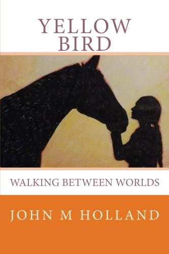 Yellow Bird: John M Holland