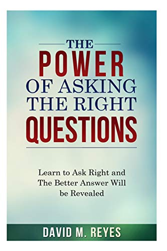 9781508442936: The Power of Asking the Right Questions