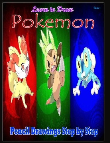 9781508444671: Learn to Draw Pokemon: Pencil Drawings Step by Step Book 1: Pencil Drawing Ideas for Absolute Beginners: Volume 1 (How to Draw : Drawing Lessons for Beginners)