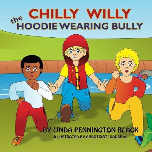 9781508445876: Chilly Willy the Hoodie Wearing Bully