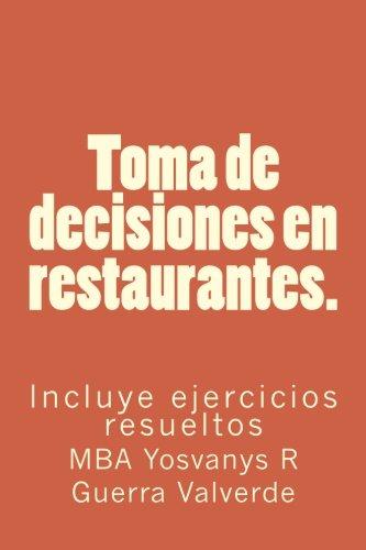 Toma de decisiones en restaurantes Incluye ejercicios: Yosvanys R Guerra