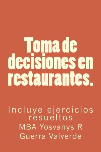 9781508447023: Toma de decisiones en restaurantes.: Incluye ejercicios resueltos (Spanish Edition)