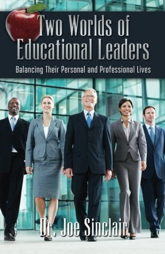 9781508447276: Two Worlds of Educational Leaders: Balancing Their Personal and Professional Lives
