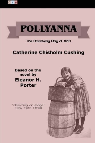 9781508447818: Pollyanna: The Broadway Play of 1916
