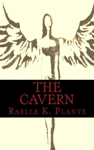 The Cavern: Raelle K. Plante